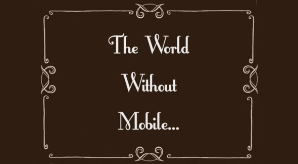 """The World Without Mobile"" – Wie sehe das Leben ohne Smartphones aus ?"