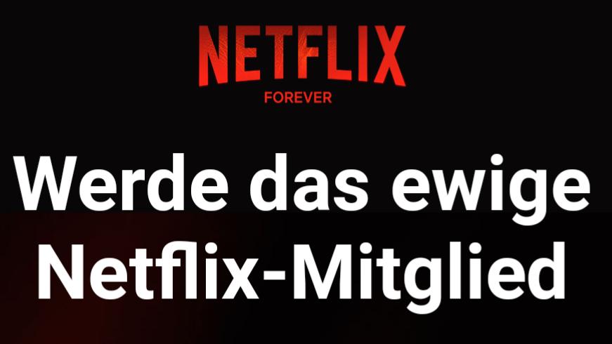 Netflix forever: So gewinnst du ein lebenslanges Abo