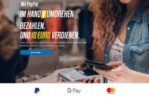 Google Pay + PayPal – 10€ bei dreimaliger Kassenzahlung