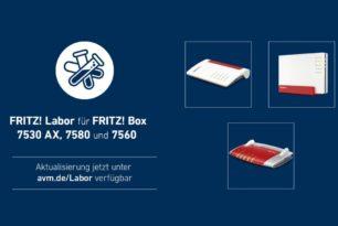 FRITZ!Box 7580, 7560 und 7530 AX mit einem weiteren Laborupdate