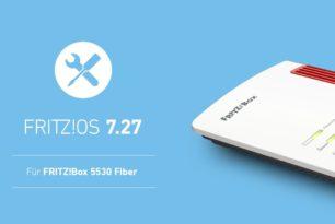 FRITZ!Box 5530 Fiber bekommt nun auch das FRITZ!OS 7.27