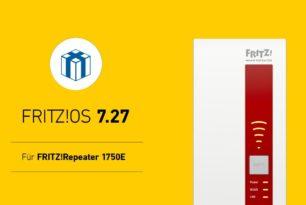 FRITZ!WLAN Repeater 1750E nun auch mit FRITZ!OS 7.27